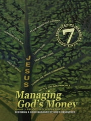 Managing God's Money: 7 Branches Workbook - Becoming A Good Manager Of God's Resources ebook by Michel A. Bell