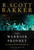 The Warrior Prophet - The Prince of Nothing, Book Two ebook by R. Scott Bakker