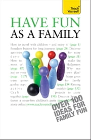 Have Fun as a Family: Teach Yourself ebook by Debbie Musselwhite