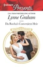 Da Rocha's Convenient Heir - A Billionaire Baby Romance eBook by Lynne Graham