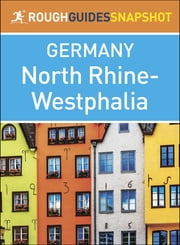 Rough Guides Snapshot Germany: North Rhine-Westphalia ebook by Rough Guides