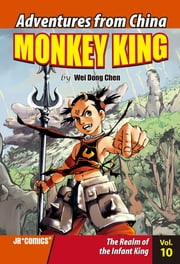 Monkey King Volume 10 - The Realm of the Infant King ebook by Chao Peng, Wei Dong Chen