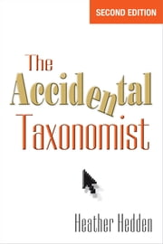 The Accidental Taxonomist - Second Edition ebook by Heather Hedden