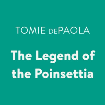The Legend of the Poinsettia livre audio by Tomie dePaola