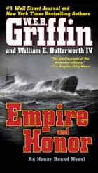 Empire and Honor ebook by W.E.B. Griffin, William E. Butterworth, IV
