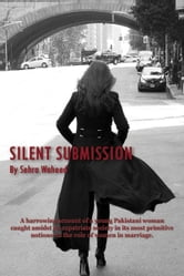Silent Submission ebook by Sehra Waheed
