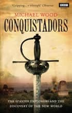 Conquistadors ebook by Michael Wood