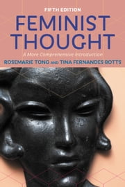 Feminist Thought - A More Comprehensive Introduction ebook by Tina Fernandes Botts, Rosemarie Tong