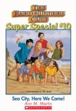 The Baby-Sitters Club Super Special #10: Sea City, Here We Come