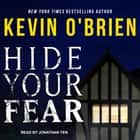 Hide Your Fear audiobook by Kevin O'Brien