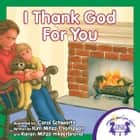 I Thank God for You Read Along ebook by Kim Mitzo Thompson, Karen Mitzo Hilderbrand, Carol Schwartz