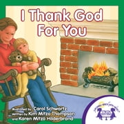 I Thank God for You Read Along ebook by Kim Mitzo Thompson,Karen Mitzo Hilderbrand,Carol Schwartz