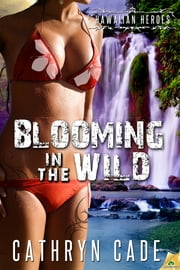 Blooming in the Wild ebook by Cathryn Cade