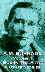 The Box In The Attic & Other Stories ebook by AM Burrage