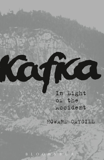 Kafka - In Light of the Accident ebook by Professor Howard Caygill