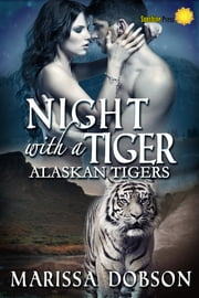 Night with a Tiger ebook by Marissa Dobson