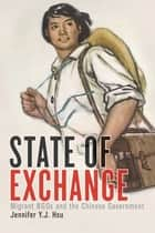State of Exchange - Migrant NGOs and the Chinese Government ebook by Jennifer Y.J. Hsu