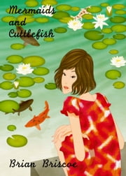 Mermaids And Cuttlefish ebook by Brian Briscoe