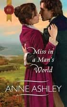Miss in a Man's World eBook by Anne Ashley