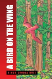 A Bird on the Wing ebook by Linda Evodia Hult