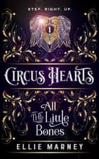 All The Little Bones - Circus Hearts, #1 ebook by Ellie Marney