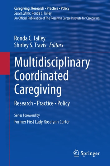 Multidisciplinary Coordinated Caregiving - Research • Practice • Policy ebook by
