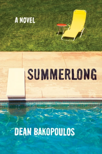 Summerlong - A Novel ebook by Dean Bakopoulos
