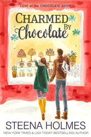 Charmed by Chocolate ebook by Steena Holmes