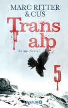 Transalp 5 - Ein digitaler Rätselkrimi ebook by Marc Ritter, CUS