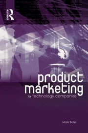 Product Marketing for Technology Companies ebook by Mark Butje