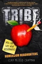 The Tribe: Homeroom Headhunters ebook by