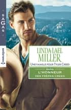 Une famille pour Tyler Creed - T3 - L'honneur des frères Creed ebook by Linda Lael Miller