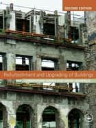 Refurbishment and Upgrading of Buildings ebook by David Highfield, Christopher Gorse
