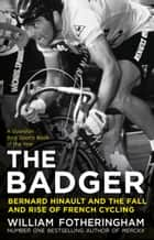Bernard Hinault and the Fall and Rise of French Cycling eBook by William Fotheringham
