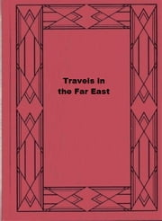 Travels in the Far East ebook by Ellen Mary Hayes Peck