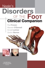 Neale's Disorders of the Foot Clinical Companion ebook by Paul Frowen,Maureen O'Donnell,J. Gordon Burrow,Donald L. Lorimer