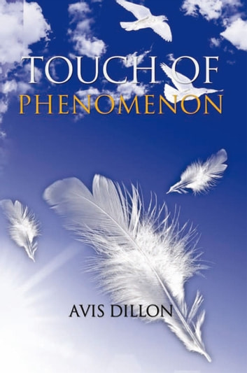 TOUCH OF PHENOMENON ebook by AVIS DILLON