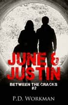June & Justin ebook by P.D. Workman