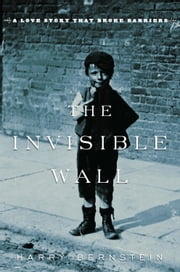 The Invisible Wall ebook by Kobo.Web.Store.Products.Fields.ContributorFieldViewModel