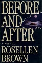Before and After - A Novel ebook by Rosellen Brown