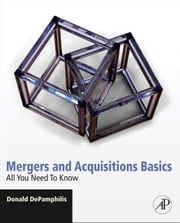 Mergers and Acquisitions Basics - All You Need To Know ebook by Donald DePamphilis