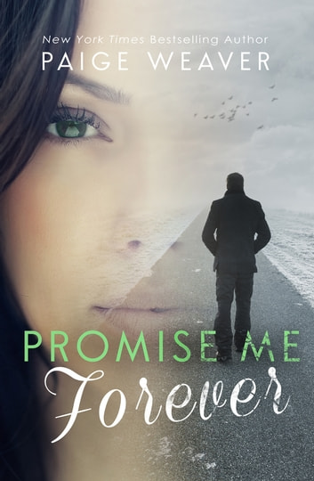 Promise Me Forever ebook by Paige Weaver
