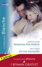 Amoureuse d'un médecin - Un rêve inavouable - Urgence à Bayside (Harlequin Blanche) ebook by Jennifer Taylor, Emily Forbes, Carol Marinelli