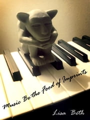 Music Be the Food of Imprints ebook by Lisa Beth
