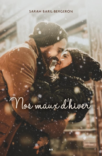 Nos maux d'hiver ebook by Sarah Baril-Bergeron