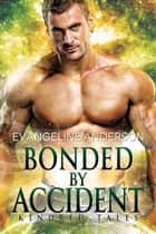 Bonded by Accident...Book 9 in the Kindred Tales Series ebook by Evangeline Anderson