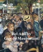 Bel-Ami or the History of a Scoundrel ebook by Guy de Maupassant