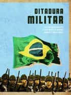 Ditadura Militar ebook by Bruno Biasetto