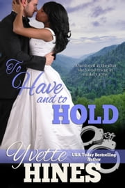 To Have & To Hold ebook by Yvette Hines