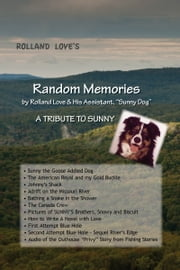 "Random Memories by Rolland Love & His Assistant, ""Sunny Dog"" ebook by Rolland Love"